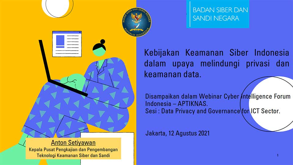 (BSSN)-Kebijakan-Data-Privacy-Presented-at-Cyber-Intelligence-Forum-Indonesia_Hosted-by-Aptiknas